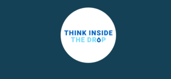 Thinking inside the drop will benefit your business