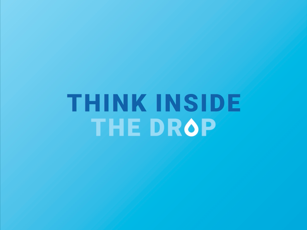 Thinking inside the drop is what sets us apart