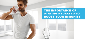 The Importance of Staying Hydrated to Boost Your Immunity
